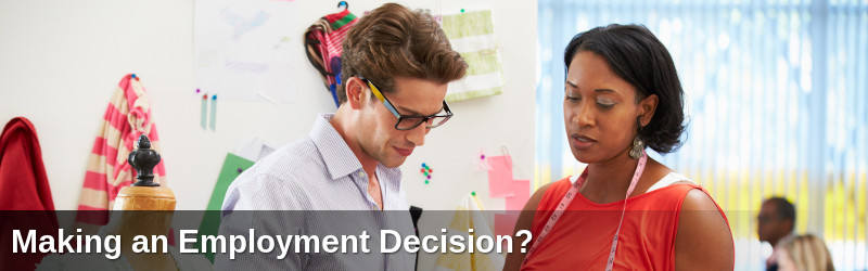Making an Employment Decision?