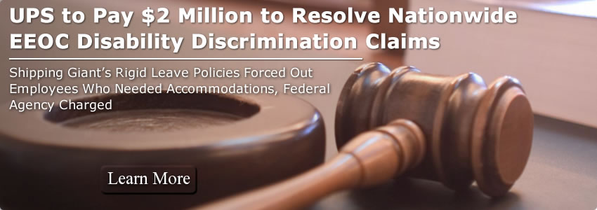 UPS to Pay $2 Million to Resolve Nationwide EEOC Disability Discrimination Claims