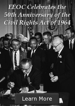 EEOC Celebrates the 50th Anniversary of the Civil Rights Act of 1964