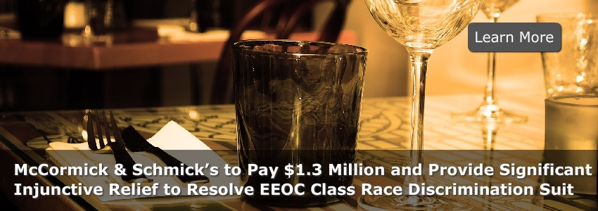 McCormick & Schmick's to Pay $1.3 Million and Provide Significant Injunctive Relief to Resolve EEOC Class Race Discrimination Suit