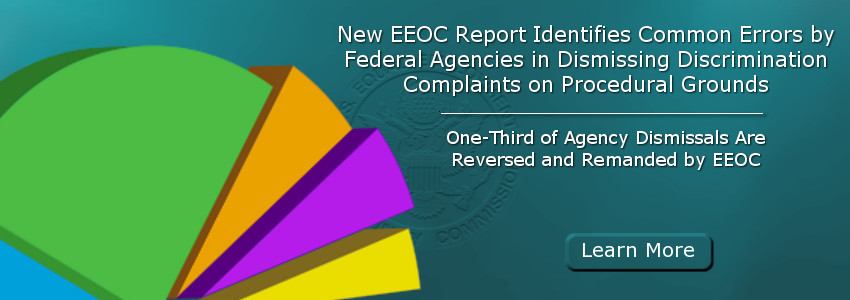 New EEOC Report Identifies Common Errors by Federal Agencies in Dismissing Discrimination Complaints on Procedural Grounds