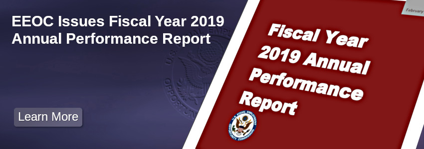 EEOC Issues Fiscal Year 2019  Annual Performance Report