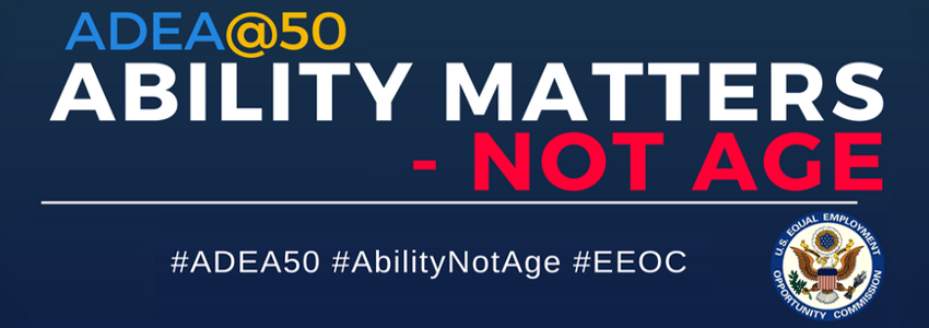 ADEA@50: Ability Matters - Not Age