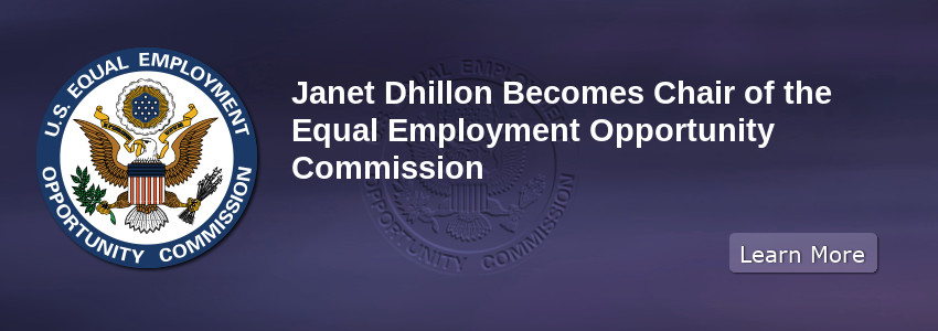 Janet Dhillon Becomes Chair of the Equal Employment Opportunity Commission