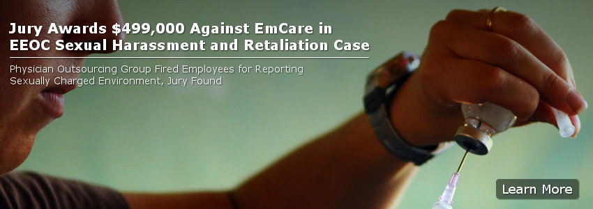 Jury Awards $499,000 Against EmCare in EEOC Sexual Harassment and Retaliation Case