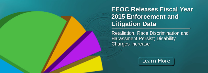 EEOC Releases Fiscal Year 2015 Enforcement and Litigation Data