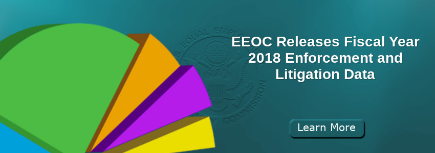 EEOC Releases Fiscal Year 2018 Enforcement and Litigation Data