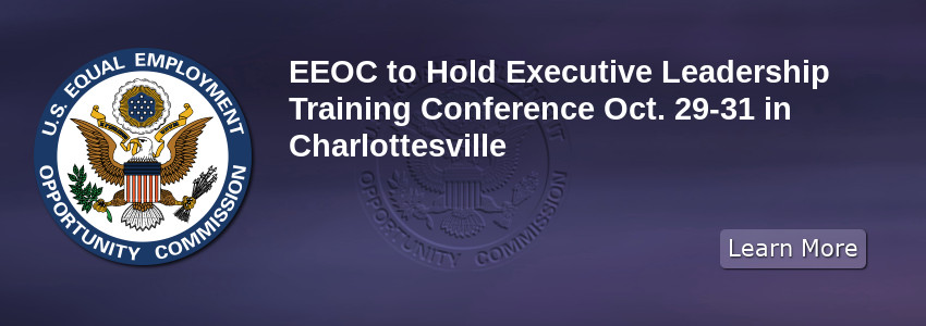 EEOC to Hold Executive Leadership Training Conference Oct. 29-31 in Charlottesville