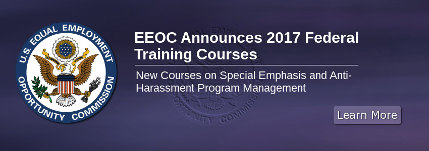 EEOC Announces 2017 Federal Training Courses