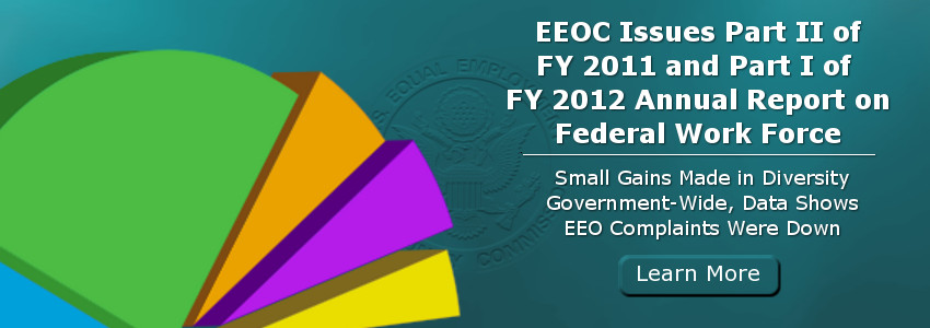 EEOC Issues Part II of FY 2011 and Part I of FY 2012 Annual Report on Federal Work Force