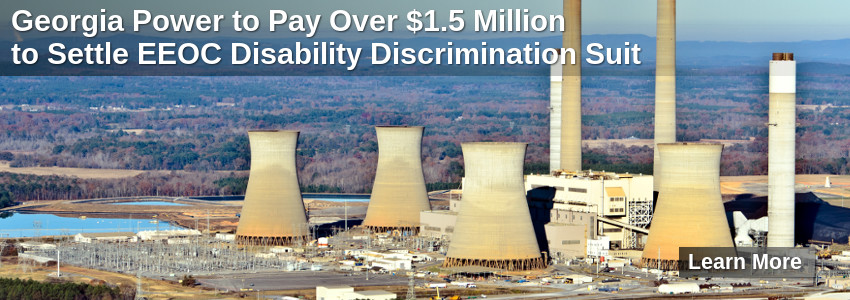 Georgia Power to Pay Over $1.5 Million to Settle EEOC Disability Discrimination Suit
