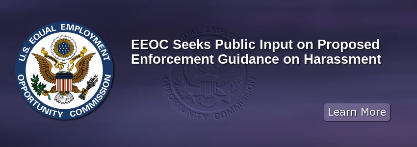 EEOC Seeks Public Input on Proposed Enforcement Guidance on Harassment