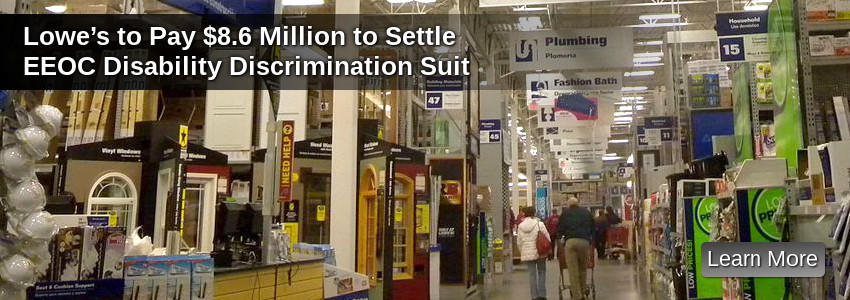 Lowe's to Pay $8.6 Million to Settle EEOC Disability Discrimination Suit