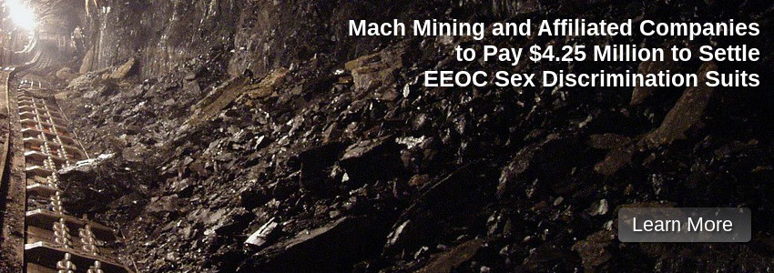 Mach Mining and Affiliated Companies to Pay $4.25 Million to Settle EEOC Sex Discrimination Suits