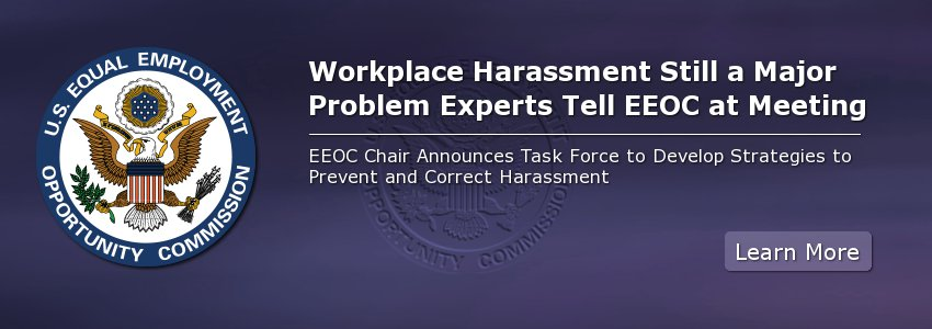 Workplace Harassment Still a Major Problem Experts Tell EEOC at Meeting