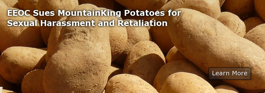 EEOC Sues MountainKing Potatoes for Sexual Harassment and Retaliation