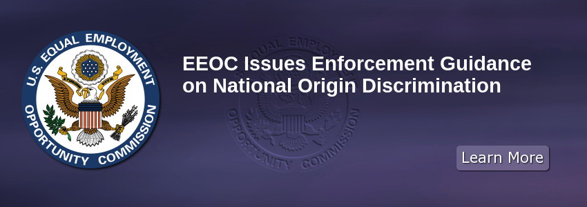 EEOC Issues Enforcement Guidance on National Origin Discrimination