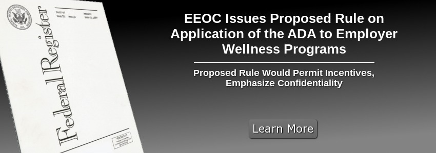 EEOC Issues Proposed Rule on Application of the ADA to Employer Wellness Programs