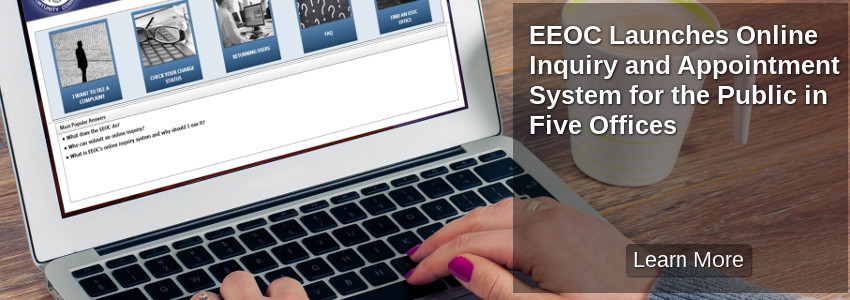 EEOC Launches Online Inquiry and Appointment System for the Public in Five Offices