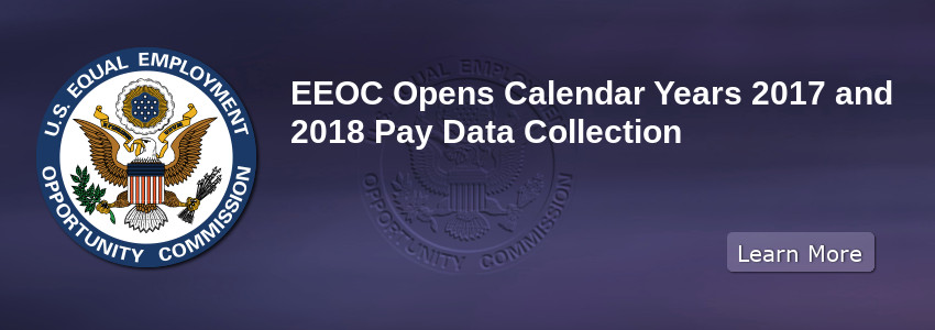 EEOC Opens Calendar Years 2017 and 2018 Pay Data Collection