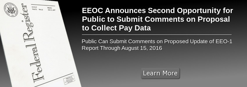 EEOC Announces Second Opportunity for Public to Submit Comments on Proposal to Collect Pay Data