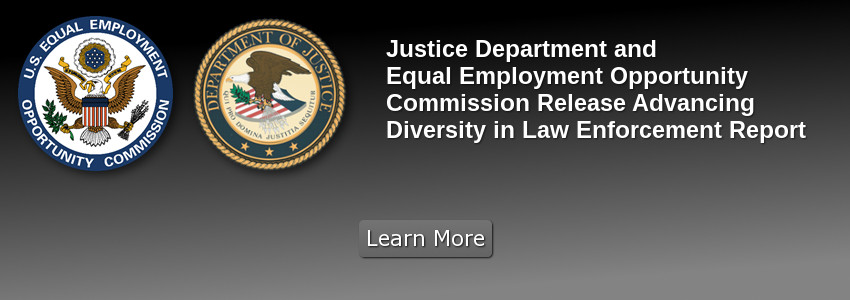 Justice Department and Equal Employment Opportunity Commission Release Advancing Diversity In Law Enforcement Report