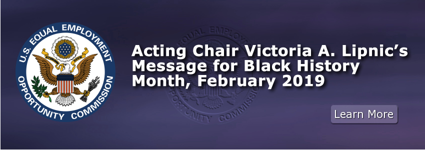 Acting Chair Victoria A. Lipnic's Message for Black History Month, February 2019