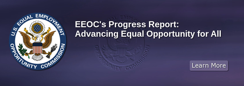 EEOC's Progress Report:  Advancing Equal Opportunity for All