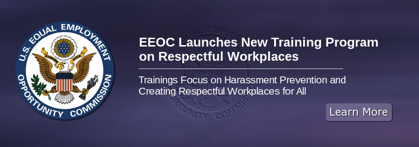 EEOC Launches New Training Program on Respectful Workplaces