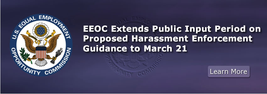 EEOC Extends Public Input Period on Proposed Harassment Enforcement Guidance to March 21