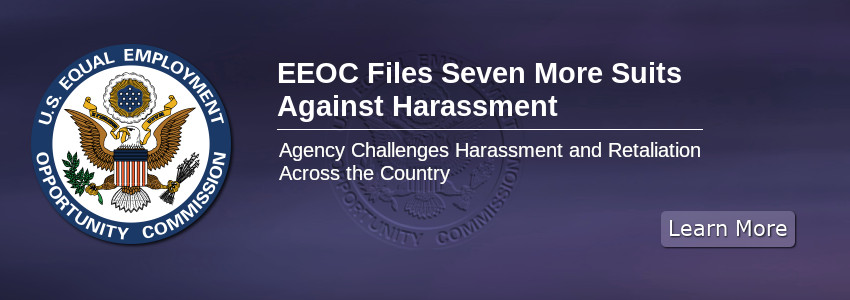 EEOC Files Seven More Suits Against Harassment