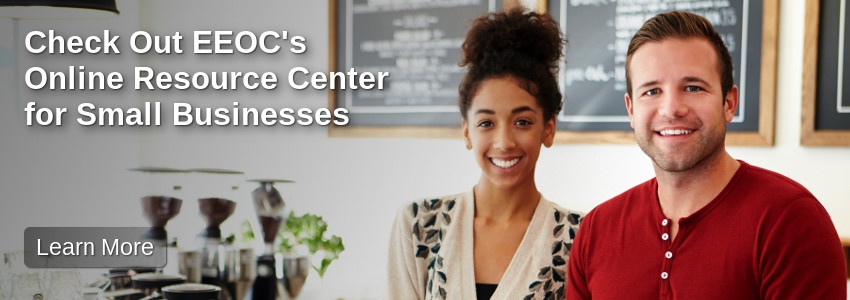 Check out EEOC's Small Businesses Resource Center
