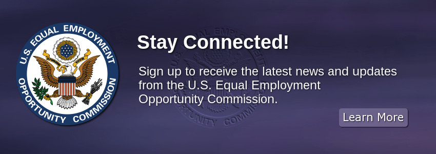 Stay Connected! Sign up to receive the latest news and updates from EEOC