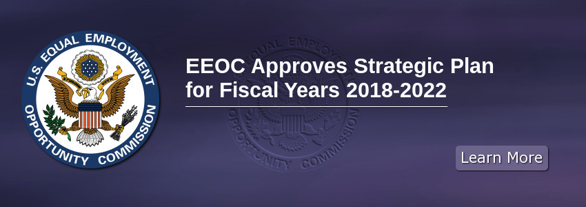 EEOC Approves Strategic Plan for Fiscal Years 2018-2022