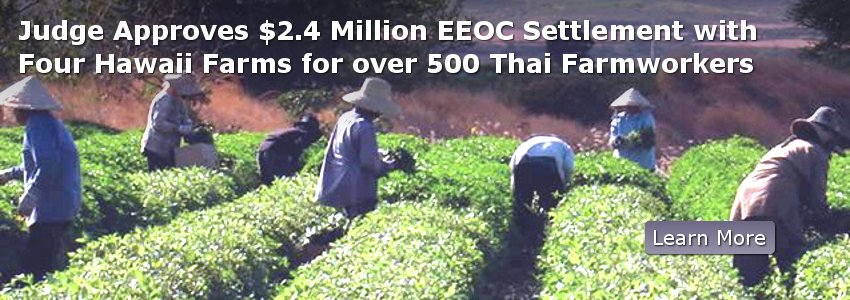 Judge Approves $2.4 Million EEOC Settlement with Four Hawaii Farms for over 500 Thai Farmworkers