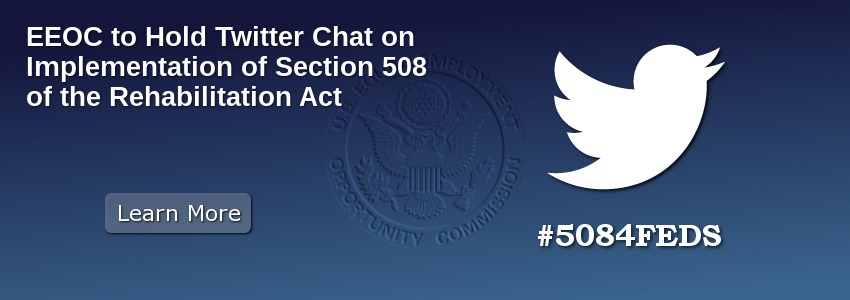 EEOC to Hold Twitter Chat on Implementation of Section 508 of the Rehabilitation Act