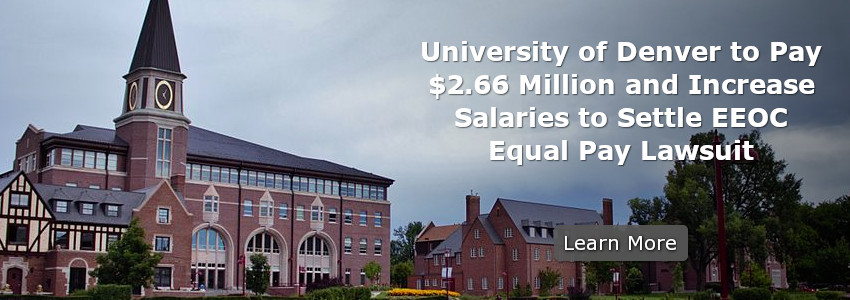 University of Denver to Pay $2.66 Million and Increase Salaries to Settle EEOC Equal Pay Lawsuit