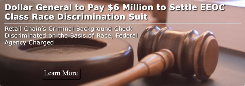 Dollar General to Pay $6 Million to Settle EEOC Class Race Discrimination Suit